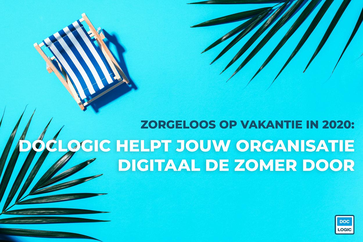 Zorgeloos op vakantie in 2020 - Doclogic helpt jouw organisatie de zomer door